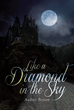 "Audrey Peyton's New Book ""Like a Diamond in the Sky: Finding Rosalind"" is an Intoxicating Romantic-Suspense Novel Set in a Snowy English Village in Christmastime"