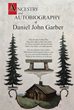 "Daniel Garber's New Book ""Ancestry and Autobiography of Daniel John Garber"" Chronicles the Author's Lineage, Beginning with Immigration to a Successful Settlement"