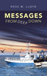 Ross W. Lloyd Reveals 'Messages from Deep Down'