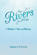 Author Releases 'The Rivers of Life: A Mother's Take on History'