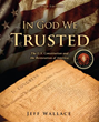"Xulon Press Announces The Release of ""In God We Trusted: The U.S Constitution and the Restoration of America"""