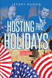 "Jefery Ramon's New Book ""Hosting the Holidays"" is an Informative and Enticing Cookbook for US Holiday Celebrations"