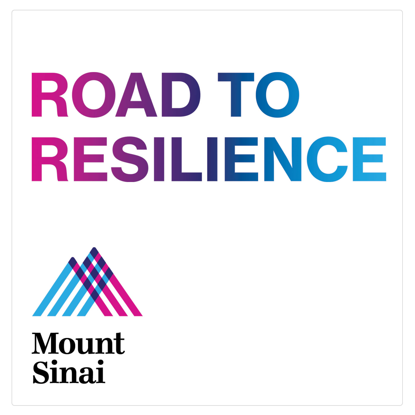 Mount Sinai Health System Launches 'Road To Resilience' Podcast