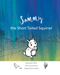 "Dr. Sandra Cook's New Book ""Sammy"" Is a Fascinating Tale of a Furry Animal's Adventures of Finding a Nice Place to Settle In"