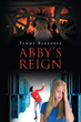 "Tammy Barborek's New Book ""Abby's Reign"" is About a Teenager from a Small Town Who Has a Curse That Haunts Her Dreams and a Struggle Ensues to Save Her from the Evil"