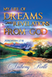 "Anthony Rolle's Newly Released ""My Life of Dreams and Revelations from God"" is the Astonishing Testimony of How a Young Rebel Becomes a Prophet and Champion for God"