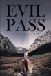"Author F. W. Doubleday's Newly Released ""Evil Pass"" Tells the Tale of a Farm Boy Named Gary and His Brush With Evil Pass"