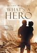 "Danny Williams's Newly Released ""What's A Hero"" is an Emotionally Driven Account of What It Means to Be Someone's Personal Hero in Life"