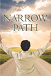 "Myra N. Ray's Newly Released ""Narrow Path"" is the Author's Personal Testament of God's Mercy in Her Life"