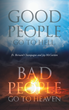 "Fr. Bernard Champagne and Jay Mccurtten's New Book ""Good People Go to Hell, Bad People Go to Heaven"" is a Meditation Book That Deals with Faith and Salvation"