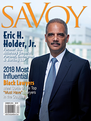 Savoy Summer 2018 Issue Features the Most Influential Black Lawyers and Former U.S. Attorney General Eric H. Holder