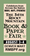 The Rocky Mountain Antiquarian Booksellers Association presents the 34th Rocky Mountain Book & Paper Fair