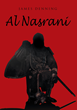 "Author James Denning's Newly Released ""Al Nasrani"" is the Story of a Christian Crusader whose Love of Christ Compelled him to Defend those He Came to Conquer"