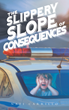 "Nati Carrillo's New Book ""The Slippery Slope of Consequences"" is a Thought-provoking Novel Ingrained With Life Lessons of Cause and Effect"