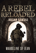 "Maudeline St. Jean's New Book ""A Rebel Reloaded"" Is a Revolutionary Thriller of a Country's Dystopian Struggle for Stability Amid Corruption and Militia"