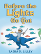"Tasha D. Lilley's New Book ""Before the Lights Go Out"" Is an Amusing Tale About a Boy's Imaginative Adventures Before Bedtime"