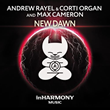 "Out Now: Andrew Rayel & Corti Organ & Max Cameron, ""New Dawn"" (inHarmony Music)"