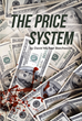 "David Michael Beechwood's Newly Released ""The Price System"" Is a Shocking Tell-all Revealing the Unfairness Built into the Modern Economic and Commercial System"