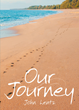 "John Lentz's New Book ""Our Journey"" is a True-to-life Account of a Couple's Strength and Resilience Amid the Onset of Alzheimer's."