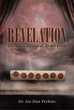 "Dr. Joe Dan Perkins's Newly Released ""Revelation: The Great Drama of Redemption"" is an In-depth Look into the Bible's Book of Revelation"