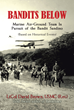 "LtCol David Brown's New Book ""Bandits Below"" Brings Life to the Marines' Historic Pursuit of Nicaraguan Bandits across the Air, Land and Sea in the Late 1920s"