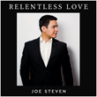 "Recording Artist Joe Steven Announces Debut Album ""Relentess Love"""