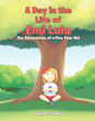 "Debi Pschunder's New Book ""A Day in the Life of Emi Lulu: The Adventures of a Five-Year-Old"" Is a Playful Reminder of the Simple Joys and Wonders of Childhood in Summer"