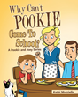 "Kathi Murriello's Newly Released ""Why Can't Pookie Come to School?"" is the Sweet Story of a Five-Year-Old Boy Facing His First Day of School Without His Best Friend"
