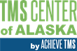 TMS Center of Alaska Joins Achieve TMS -- Nation's Most Experienced TMS Provider -- to Effectively Treat Major Depression in Wasilla and Anchorage