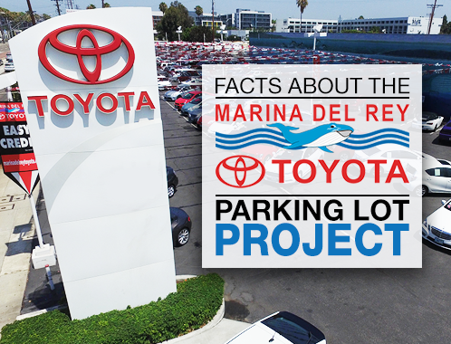 The Facts About Marina Del Rey Toyotau0027s Parking Lot Project