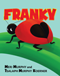 "Meri Murphy and Tsalaph Murphy Koerner's New Book ""Franky"" is a Beautifully Illustrated Story About the Adventures of a Very Determined Ladybug"