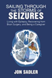 Jon Sadler Shares Insights on 'Sailing Through the Storms of Seizures'
