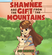 "MD Wright's New Book ""Shawnee and the Gift from the Mountains"" is a Suspenseful Children's Tale Starring a Courageous and Resourceful Young Native American Girl"