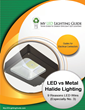 MyLEDLightingGuide.com Releases New Guide - LED vs Metal Halide Lighting; 9 Reasons LED Wins (Especially Number 3)