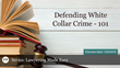 "Financial Poise™ Announces ""Defending White Collar Crime-101,"" a New Webinar Premiering July 24, 2018 at 1:00 PM CST through West LegalEdcenter"