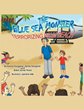 "Norma Fleagane, James Fleagane, and Blake James Ward's Newly Released ""The Blue Sea Monster Terrorizing Palm Beach"" is a Playful Rescue-adventure Story for Kids"