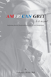 "Nathaniel J. Fuller, PhD's New Book ""American Grit - Is It in You?"" Is an Inspirational Commentary on Finding Inner Contentment Regardless of Today's Adversarial Society"