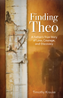 "New Book ""FINDING THEO: A Father's True Story of Loss, Courage, and Discovery"" by Timothy Krause Restores Faith in the Goodness of People and Something Bigger Than All of Us"