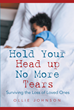 "Ollie Johnson's New Book ""Hold Your Head Up, No More Tears"" Is a Deeply Personal Memoir of Grief at the Loss of the Author's Eight-Year-Old Son Due to Kidney Cancer"