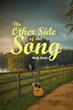 "Meg Duly's Newly Released ""The Other Side of the Song"" Is the Heart-wrenching Story of a Destitute Little Girl Who Reaches Out to Her Country Music Idol to Save Her"