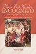 "Fred Beck's Newly Released ""When God Works Incognito: Autobiographical Vignettes"" Is a Stirring Memoir Depicting Missionary Work in South and Southeast Asia"