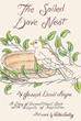 "Joseph David Kayne's new book ""The Soiled Dove Nest"" is a collection of short stories, poems, and songs celebrating the incredible gift of unconditional love."