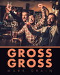 "Mark Drain's New Book ""Gross Gross"" Is a Collection of Hilarious Jokes Ranging from the Risqué to the Unquestionably Raunchy"
