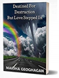 Destined For Destruction But Love Stepped In - A True Story of an Unwelcomed Journey into the Supernatural