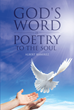 "Author Albert Ramirez's Newly Released ""God's Word Is Poetry to the Soul"" is a Collection of Christian Poems Created for Those Concerned by These Troubled Times"