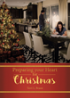 "Terri L. Braun's Newly Released ""Preparing Your Heart for Christmas"" is an Uplifting Call to the Church, Challenging Believers to Revive the True Spirit of Christmas"