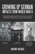 'Growing Up German: Impacts from World War II' Released