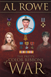 "Al Rowe's Book ""The Pretty Color Ribbons of War"" is a Gripping Tale of Love, Loss, and Heroism in the Shadow of Two Wars That Ravaged the World in the Twentieth Century"