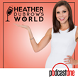 """Heather Dubrow's World"" Podcast Celebrates Milestone Achievement of 30 Million Total Downloads"