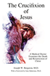 Medical Doctor Examines the Death and Resurrection of Jesus in New Book